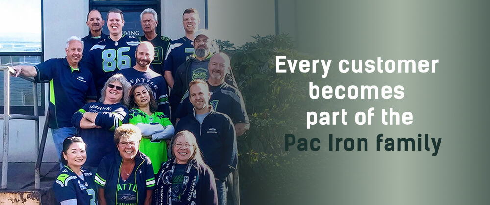 Every customer becomes part of the Pac Iron family